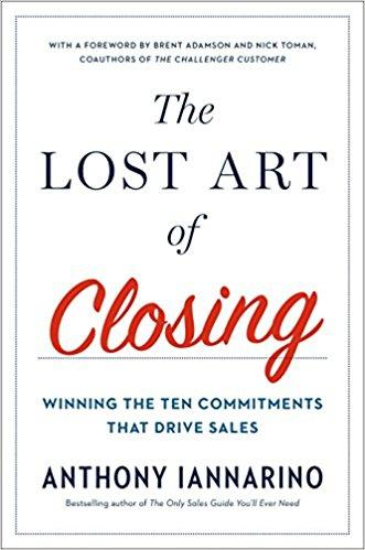 (Best Sales Books) The Lost Art of Closing: Winning the Ten Commitments That Drive Sales